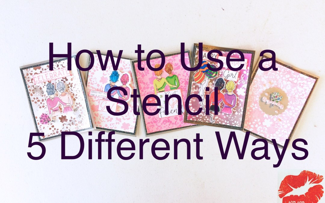 1 Stencil 5 Different Ways!