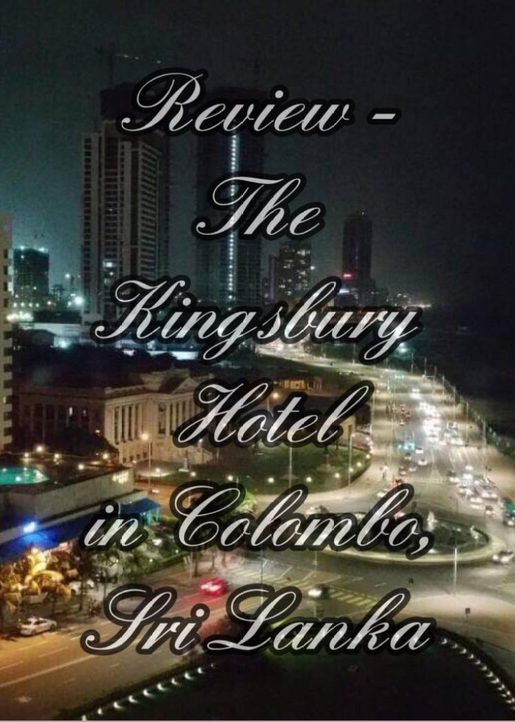 Review - The Kingsbury Hotel in Colombo Sri Lanka
