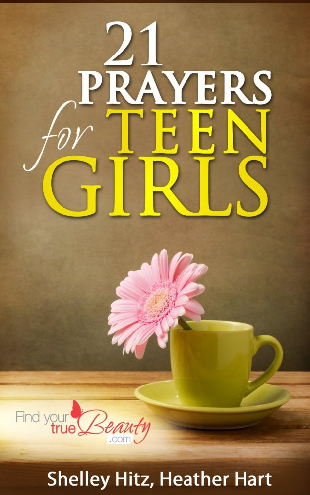 21 Prayers for Teen Girls by Shelley Hitz and Heather Hart -- A Review (2/2)