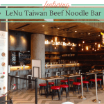 FOOD REVIEW: LeNu Taiwan Beef Noodle Bar