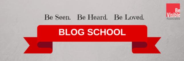 Blog School, Be Visible, Betsy Kent