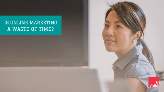 Is Online Marketing A Waste Of Time