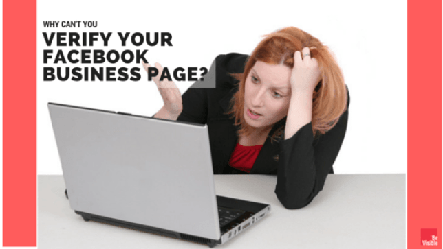 You can't VERIFY YOUR FACEBOOK BUSINESS PAGE, betsy kent, be visible, blog school