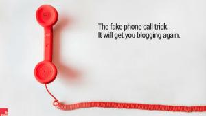 fake phone call trick, be visible, blogging, betsy kent