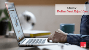 5 Tips For Brilliant Email Subject Lines Be Visible