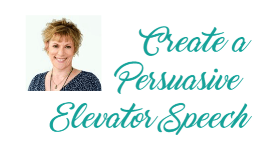 Live Workshop, How To create a persuasive elevator speech, elevator pitch, Networking help, betsy Kent