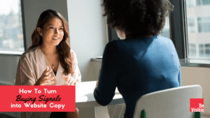 https://bevisible.co/wp-content/uploads/2019/09/How_To_Turn_Buying_Signals_into_Website_Copy_Betsy_Kent_Bevisible.co