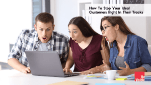 How_To_Stop_Your_Ideal_Customers_Right_In_Their_Tracks_Betsy_Kent_bevisible.co_