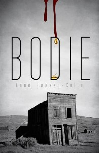 Book review: Bodie, by Anne Sweazy-Kulju