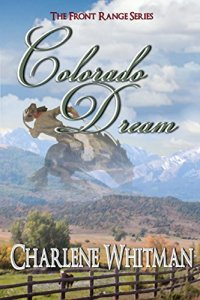 Colorado Dream by Charlene Whitman, book reviewed by Bev Scott