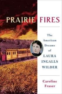 Prairie Fires by Caroline Fraser, book review by Bev Scott Author