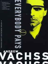 Everybody Pays- Short Story collection by Andrew Vachss