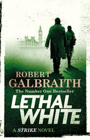 Lethal White: A Cormoran Strike novel by Robert Galbraith