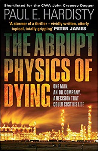 The Abrupt Physics of Dying - Paul E Hardisty