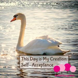 This Day is My Creation Audio: Self Acceptance