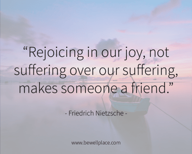 Rejoicing in our joy, not suffering over our suffering, makes someone a friend. - Friedrich Nietzsche