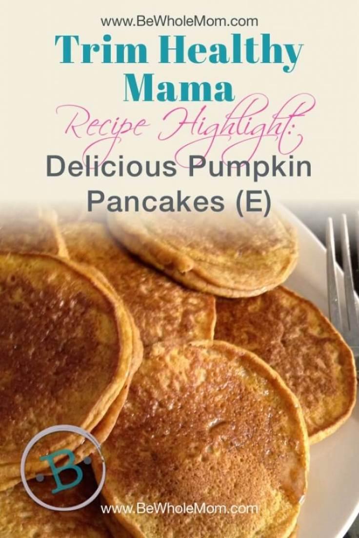 Trim Healthy Mama Pumpkin Pancakes - E