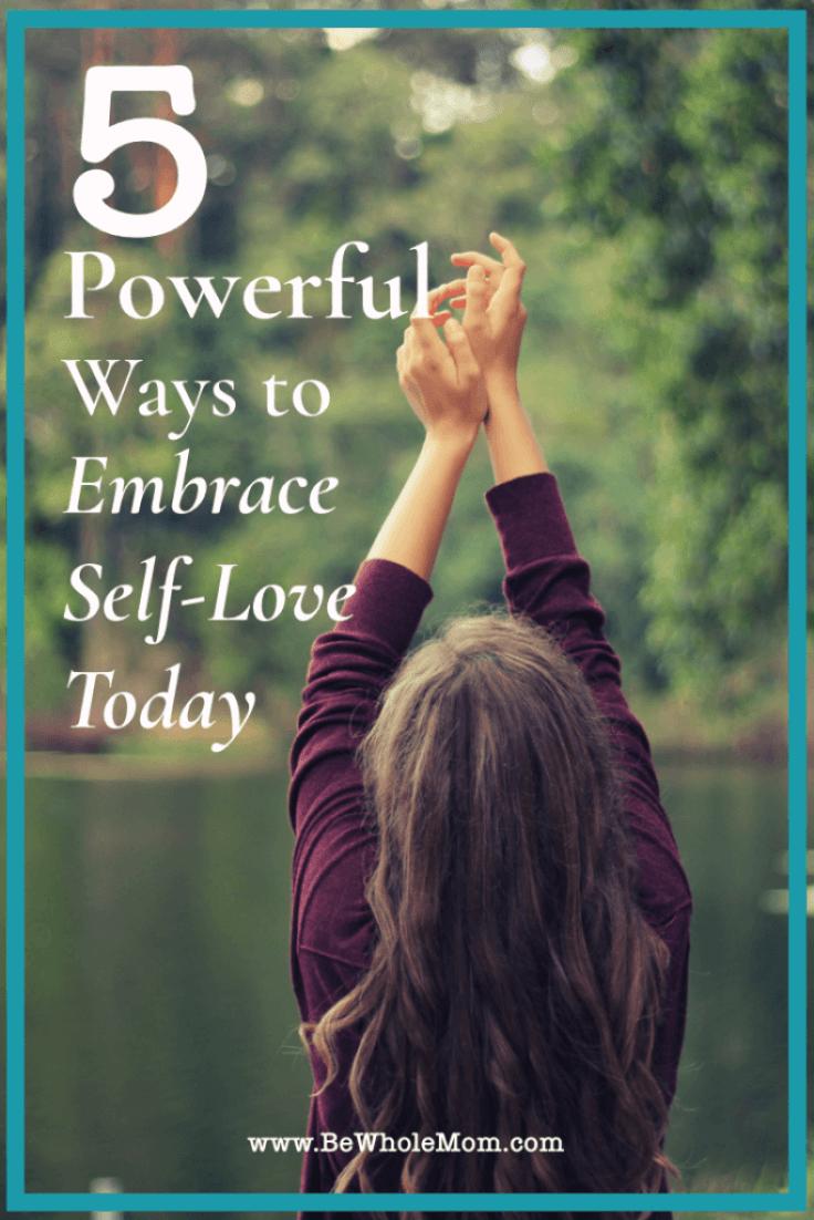 Powerful Ways to Embrace Self Love