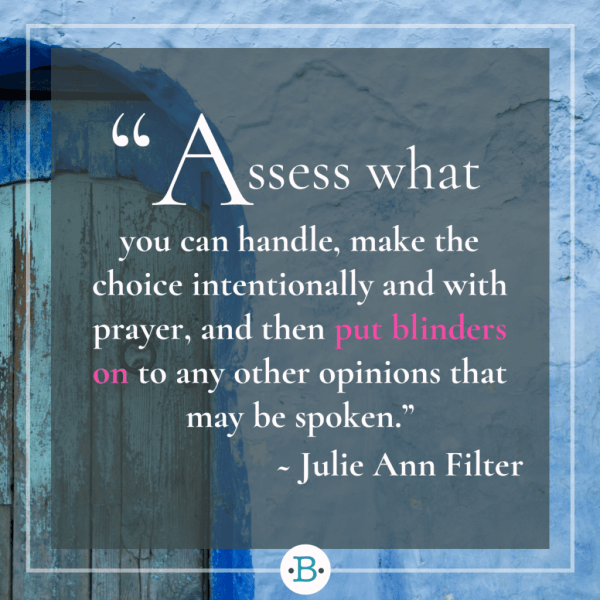 assess what you can handle, and then put blinders onto other people's opinions