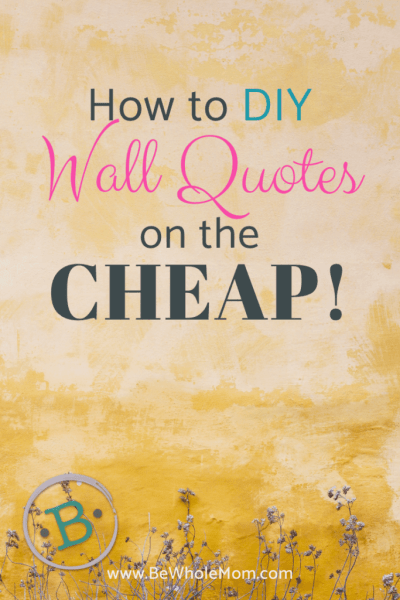 Cheap DIY Wall Quotes on the CHEAP
