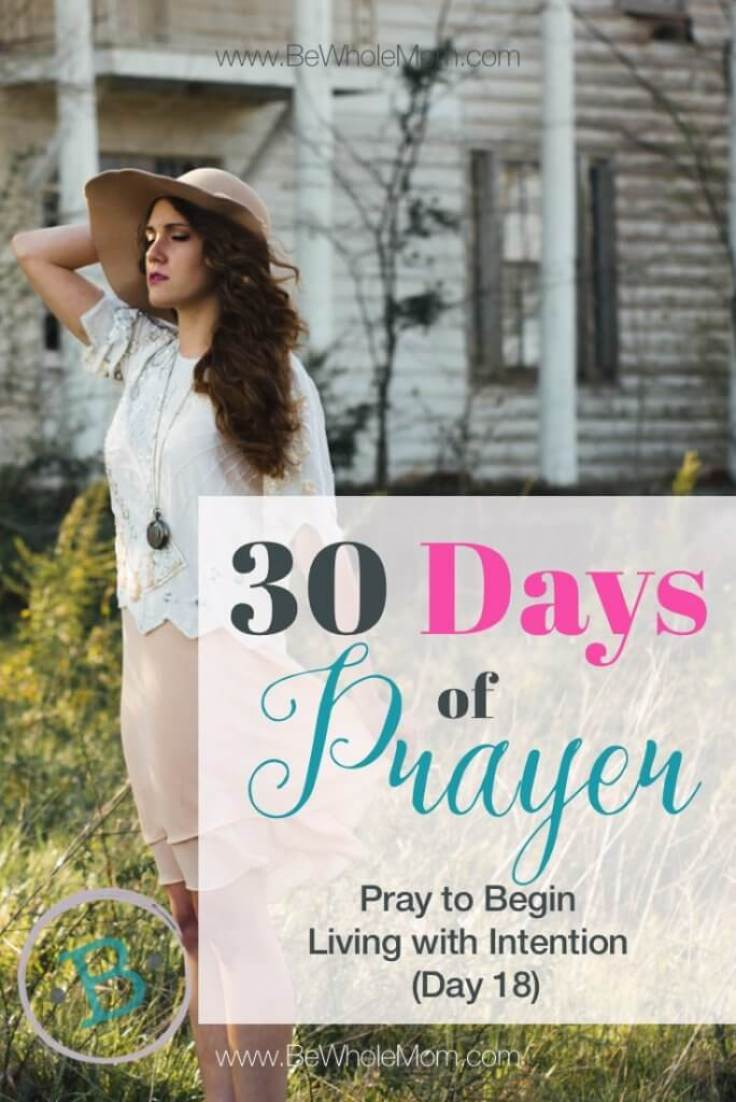 30 Days of Prayer: Pray to Begin Living with Intention