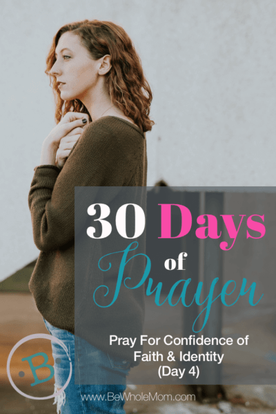 30 Days of Prayer: Pray for Confidence of Faith & Identity (Day 4)