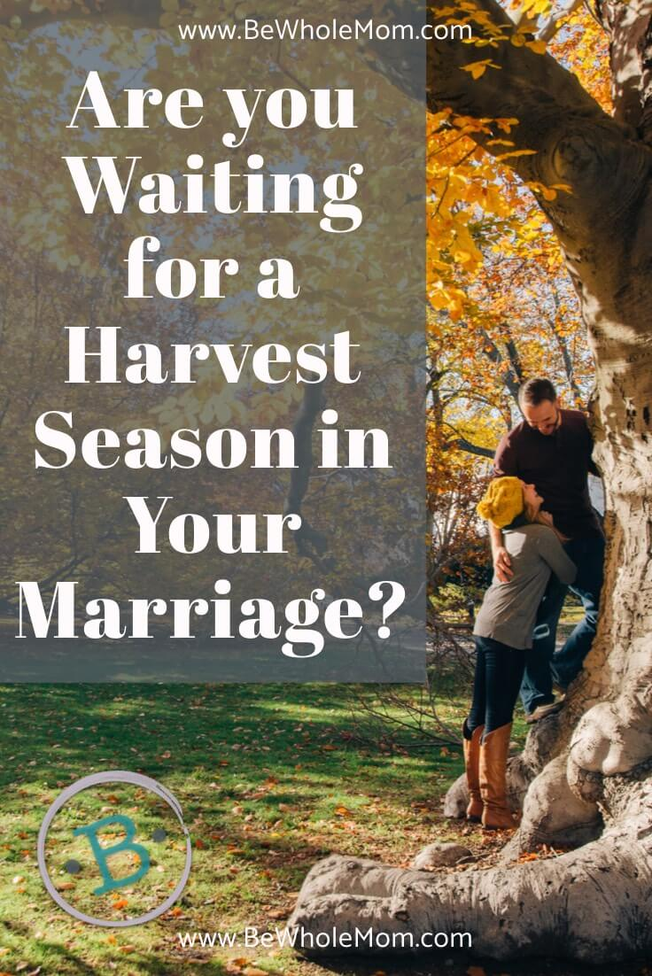 Are you waiting for a harvest in your marriage?