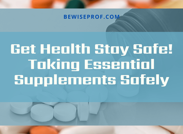 Get Health Stay Safe! Taking Essential Supplements Safely