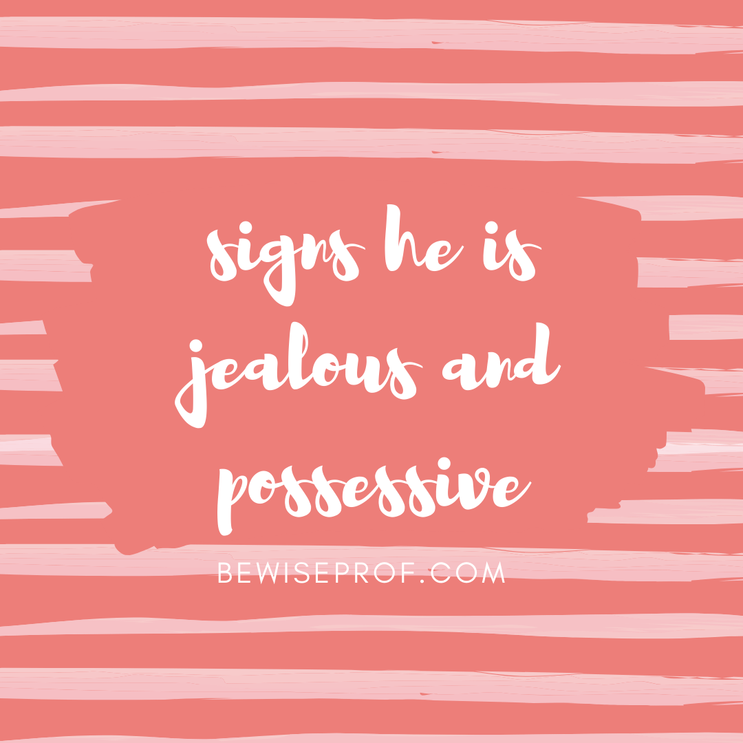signs he is jealous and possessive