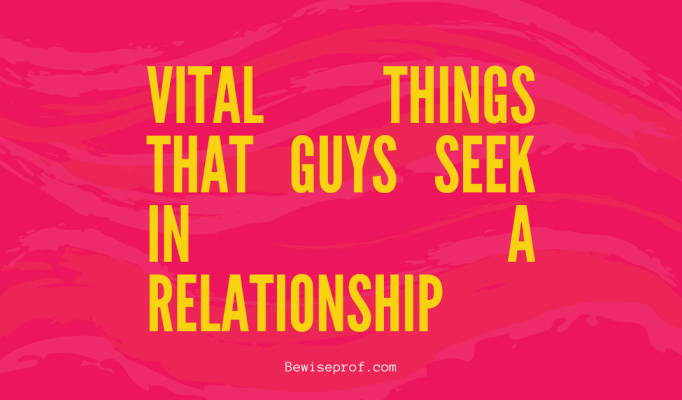what guys want in a relationship