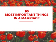 10 Most Important Things in a Marriage