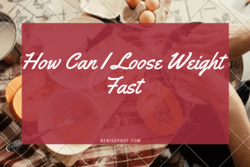 How Can I Loose Weight Fast?