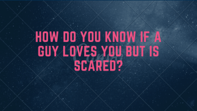 Photo of How do you know if a guy loves you but is scared?