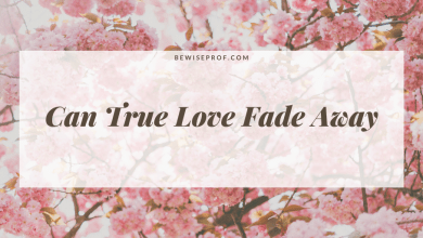 Photo of Can True Love Fade Away?
