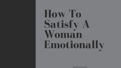 Photo of How To Satisfy A Woman Emotionally
