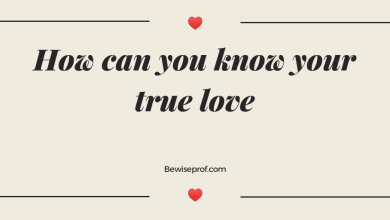 Photo of How can you know your true love?