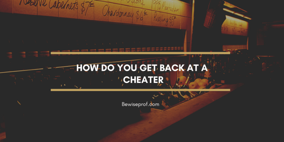 How do you get back at a cheater