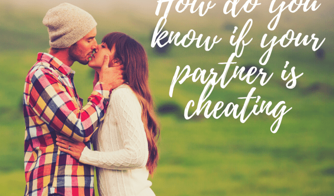 How do you know if your partner is cheating