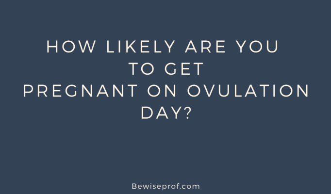 How likely are you to get pregnant on ovulation day