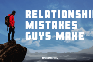 Relationship Mistakes Guys Make