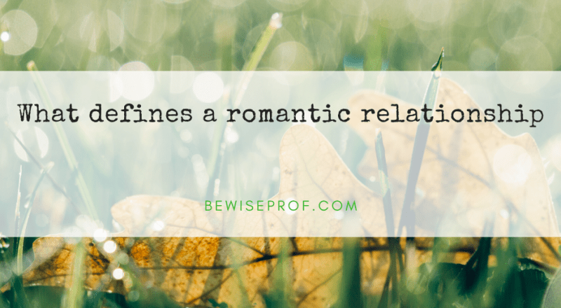 What defines a romantic relationship