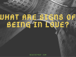 What are signs of being in love
