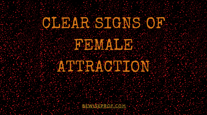 Clear signs of female attraction