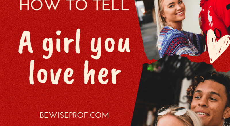 How to tell a girl you love her