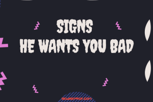 Signs He Wants You Bad