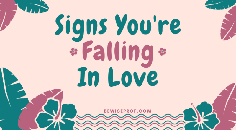 Signs You're Falling In Love