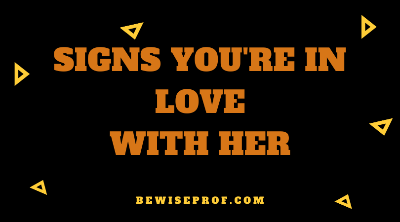 Signs You're In Love With Her