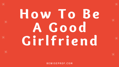 Photo of How To Be A Good Girlfriend