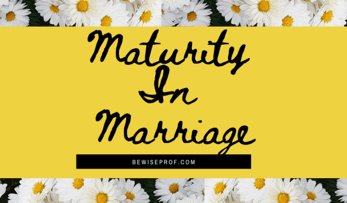 Maturity in marriage