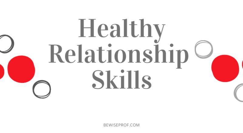 Healthy relationship skills